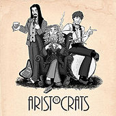 The Aristocrats by The Aristocrats