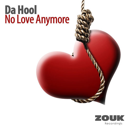 No Love Anymore by Da Hool