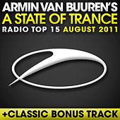 A State Of Trance Radio Top 15 - August 2011 by Various Artists