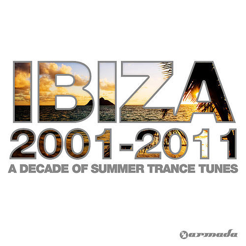 Ibiza 2001-2011 by Various Artists