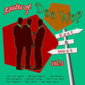 Routes of Doo Wop - East & West Vol 3 by Various Artists