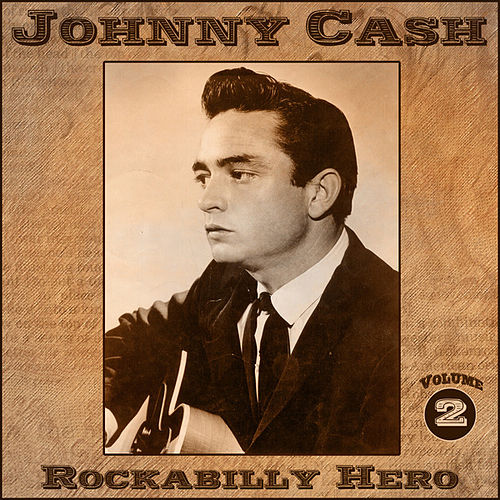 Johnny Cash - Rockabilly Hero - Volume 2 by Johnny Cash