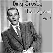 Bing Crosby - The Legend - Volume 2 by Bing Crosby