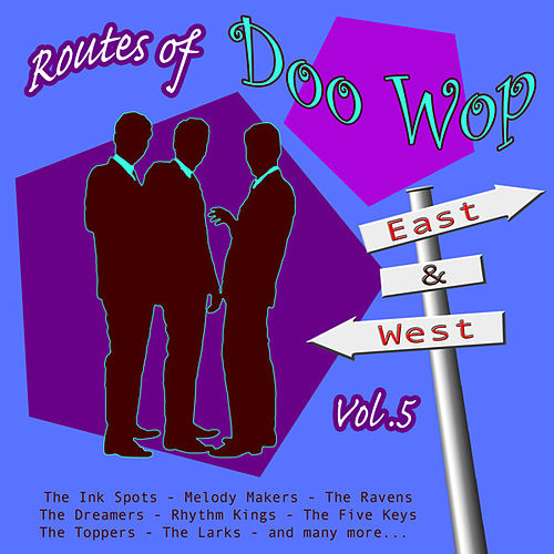 Routes of Doo Wop - East & West Vol 5 by Various Artists