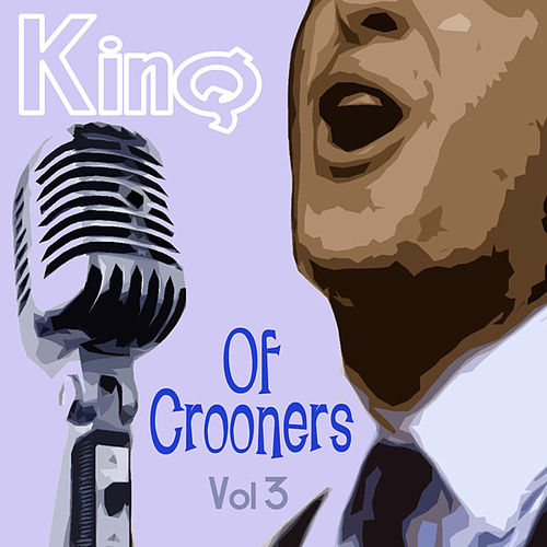 King Of Crooners - Volume 3 by Various Artists