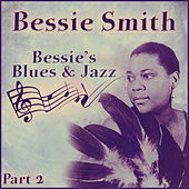 Bessie's Blues And Jazz - Part 2 by Bessie Smith