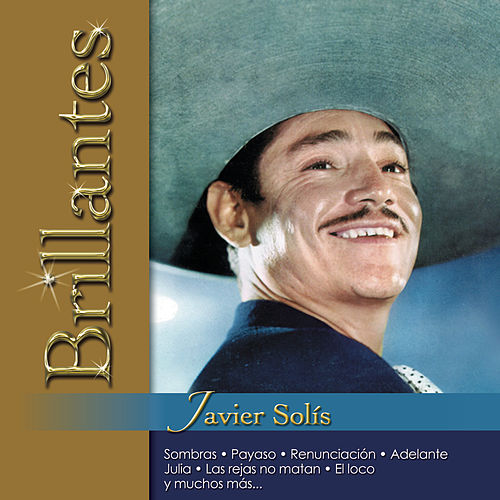 Brillantes - Javier Solis by Javier Solis