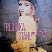 Sweep Me Away by Fredrika Stahl