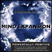Powerfully Positive Attitude With Binaural & Solfeggio Harmonics Optimistic Focus Sleep Relaxation Deep Meditation Self Help by Subliminal Mind Expansion