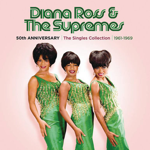 50th Anniversary: The Singles Collection 1961-1969 by The Supremes