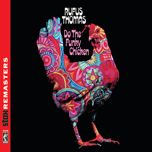 Do the Funky Chicken [Stax Remasters] by Rufus Thomas