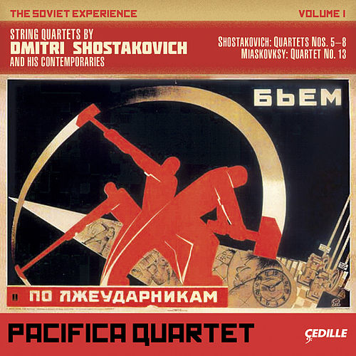 The Soviet Experience Volume 1: String Quartets by Dimitri Shostakovich and His Comtemporaries von Pacifica Quartet