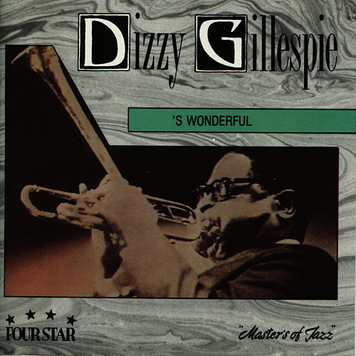 's Wonderful by Dizzy Gillespie