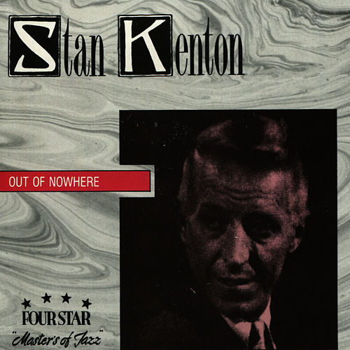 Out Of Nowhere by Stan Kenton