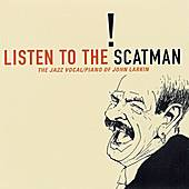 Listen To The Scatman - The Jazz Vocal/piano Of John Larkin by Scatman John
