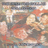 The Irish Pub Ballad Collection by Ann Mooney