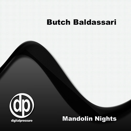 Mandolin Nights by Butch Baldassari