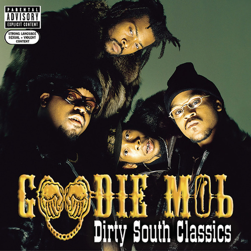 Dirty South Classics von Goodie Mob