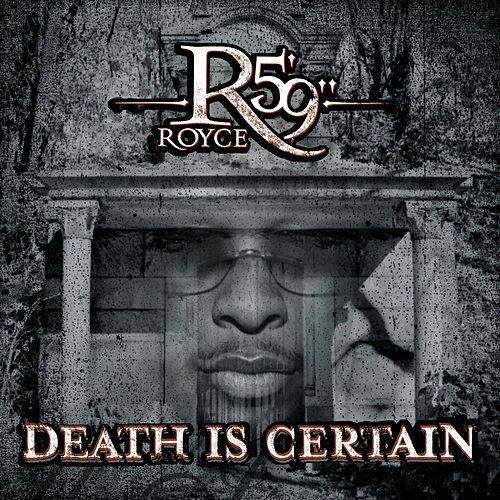 Death Is Certain by Royce Da 5'9