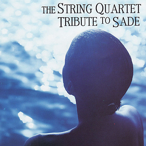 The String Quartet Tribute To Sade by Various Artists