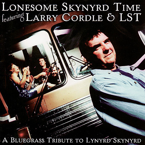 Lonesome Skynyrd Time: A Bluegrass Tribute To... by Larry Cordle/Glen Duncan
