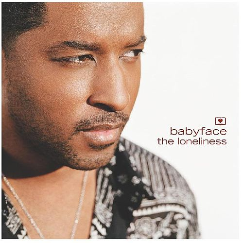 The Loneliness by Babyface