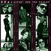 Livin' For The Feelin' by DNA