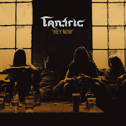 Hey Now by Tantric