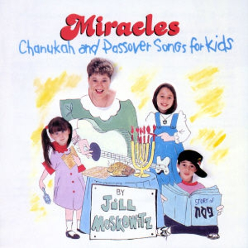 Miracles: Chanukah And Passover Songs For Kids by Jill Moskowitz