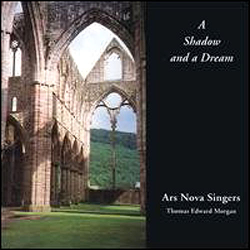 A Shadow And A Dream by Ars Nova Singers