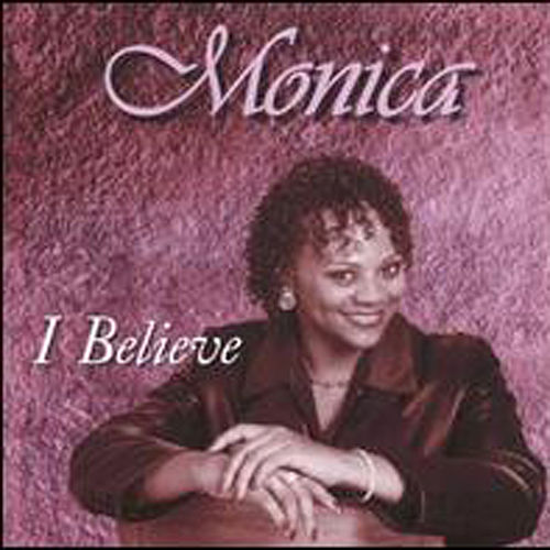 I Believe by Monica Pollard