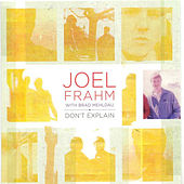 Don't Explain by Joel Frahm