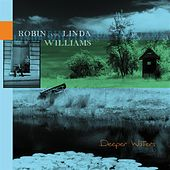 Deeper Waters by Robin & Linda Williams