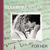 Country Love Notes for Her by Various Artists
