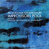 Backgrounds for Improvisors by Sam Rivers