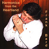 Harmonica From The Heartland by Frank Bard
