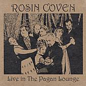 Live In The Pagan Lounge by Rosin Coven