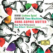 Rihm: Lichtes Spiel; Currier: Time Machines by Anne-Sophie Mutter