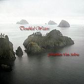 Troubled Waters by Jonathan Van Selow