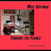 Fanning the Flames by Mike Hoffman