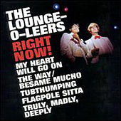 Right Now! by The Lounge-O-Leers
