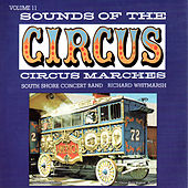 Sounds Of The Circus: Circus Marches, Vol.11 von South Shore Concert Band