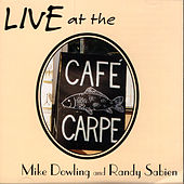 Live At The Cafe Carpe by Mike Dowling