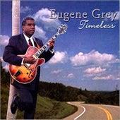 Timeless by Eugene Grey