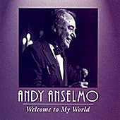 Welcome To My World by Andy Anselmo