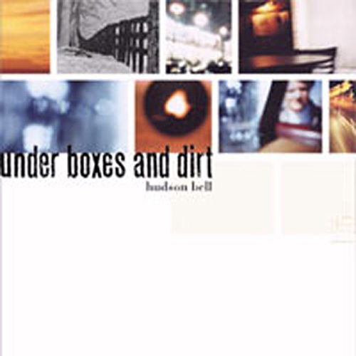 Under Boxes And Dirt by Hudson Bell