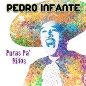 Puras Pa Niños by Pedro Infante