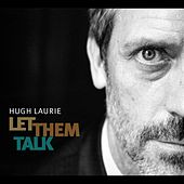 Let Them Talk von Hugh Laurie