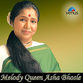 Melody Queen Asha Bhosle by Various Artists