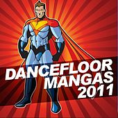 Dancefloor Mangas 2011 by Various Artists